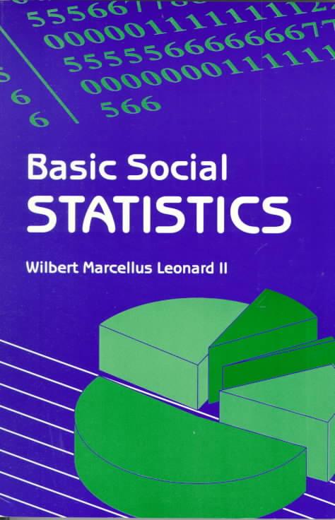 Basic Social Statistics By Leonard, Wilbert Marcellus