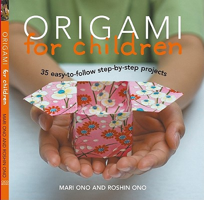 Origami for Children By Ono, Mari/ Ono, Roshin